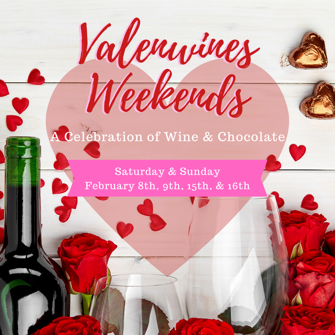 2020 Valenwines Weekends February 8, 9, 15, 16