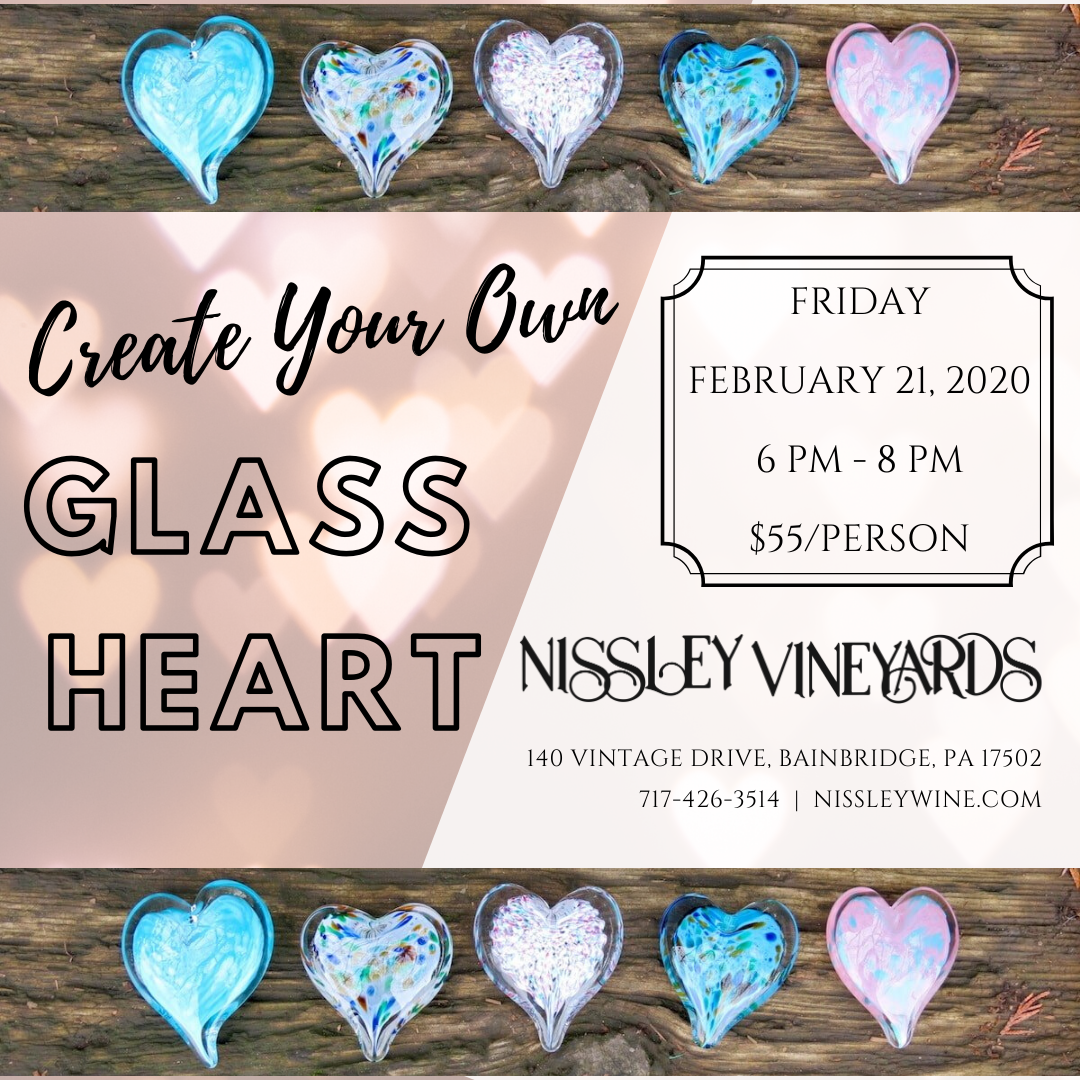 Create Your Own Glass Heart Workshop February 21, 2020